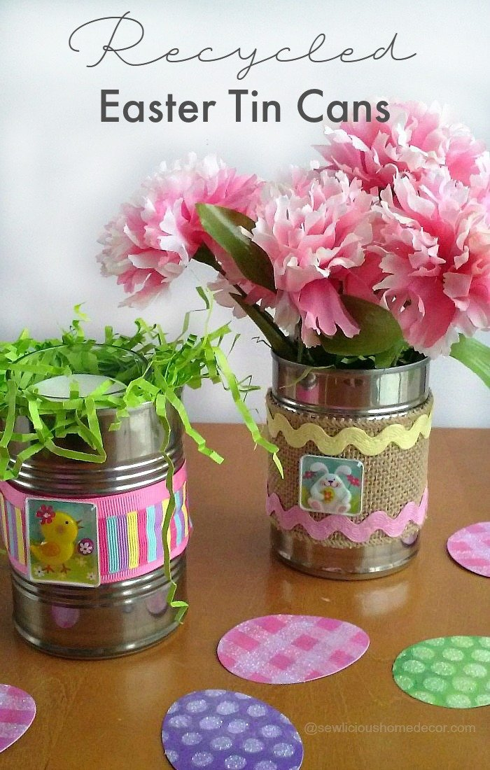 Recycled Easter Tin Cans at sewlicioushomedecor.com