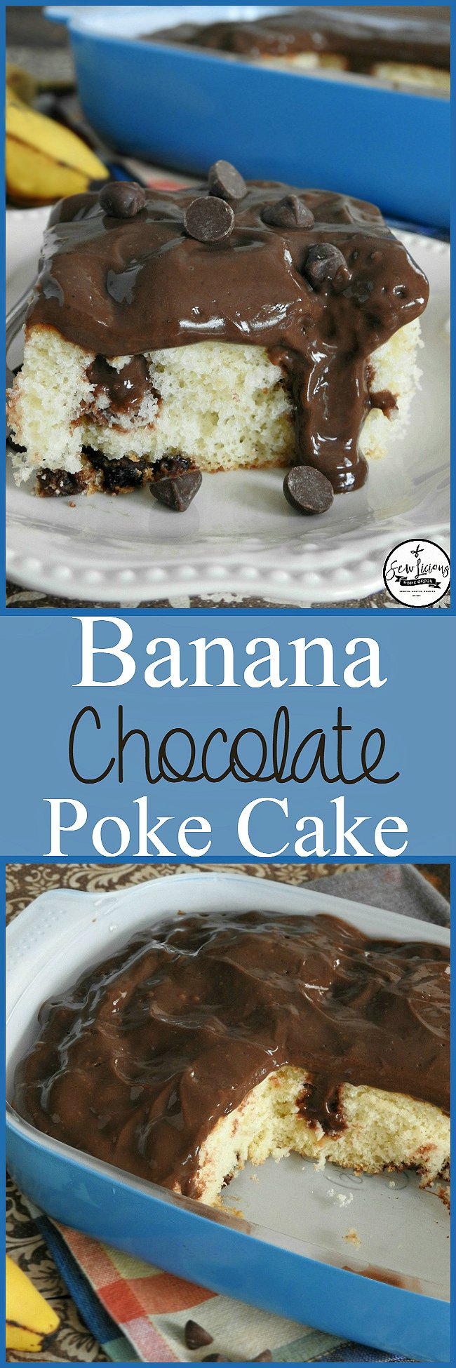 Banana poke cake with chocolate pudding. The perfect two combinations.sewlicioushomedecor.com