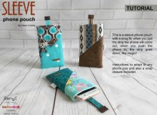 Sleeve phone pouch FREE sewing pattern. Make this very simple phone pouch with instructions for all sizes of phones.
