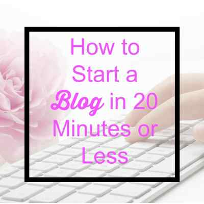 How to Start a Basic Blog in 20 Minutes or Less