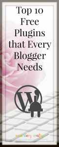 Top 10 Free Plugins that Every Blogger Needs