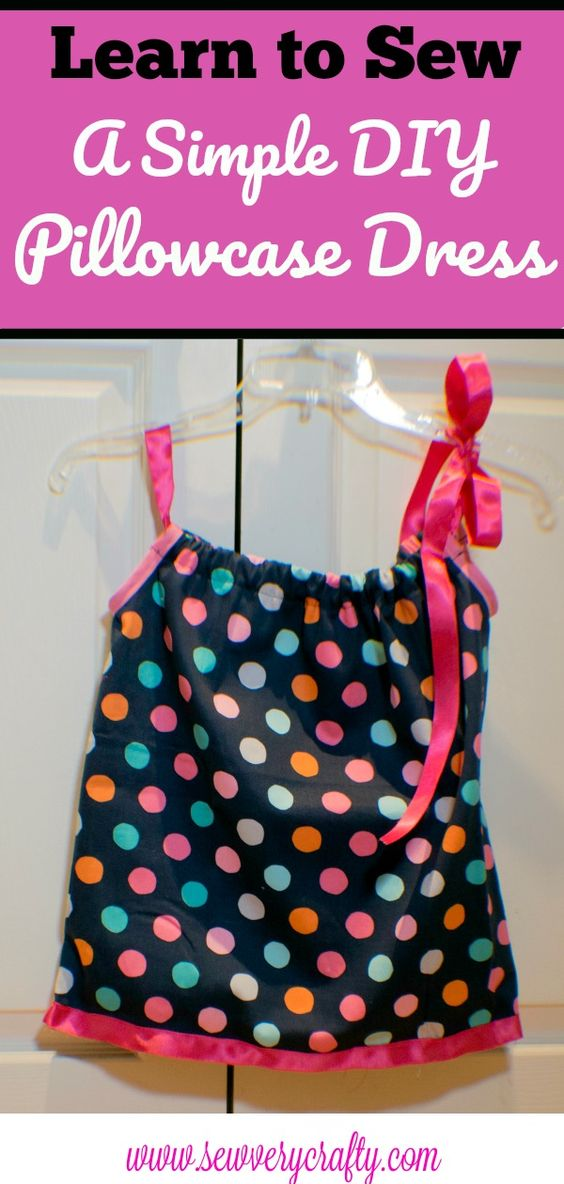 How To Make An Easy Diy Pillow Case Dress Sew Very Crafty