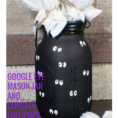 Make a Google Eye Mason Jar and Ghostly Lollipops
