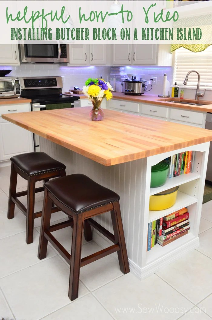 Video Installing Butcher Block On A Kitchen Island Sew Woodsy