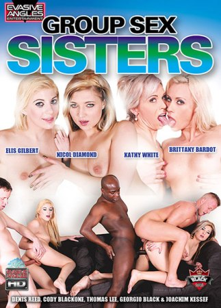 Group Sex Sisters, Porn DVD, Evasive Angles, Brittany Bardot, Elena Gilbert, Nicol Diamond, Kathy White, Thomas Lee, Joachim Kessef, Denis Reed, Georgio Black, Cody Blackone, All Sex, Anal, Blonde, Double Penetration, Interracial, Sex Toys, Orgy, Mature, Ass Fucked