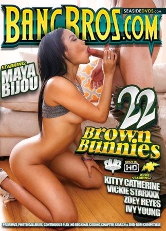 Brown Bunnies 22, 2017 Porn DVD, Bang Bros Productions, Maya Bijou, Kitty Catherine, Vickie Starxxx, Zoey Reyes, Ivy Young, Big Boobs, Big Butt, Gonzo, Interracial, Naturally Busty, Prebooks