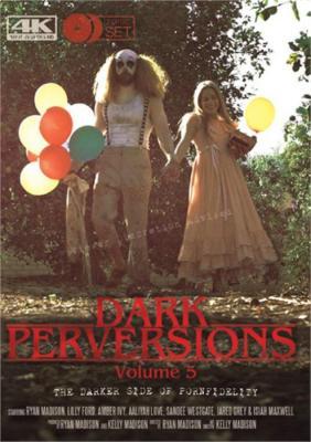 Dark Perversions Vol. 5, 2017 Porn DVD, Porn Fidelity, Kelly Madison, Ryan Madison, Lilly Ford, Amber Ivy, Aaliyah Love, Sandee Westgate, Jared Grey, Isiah Maxwell, 18+ Teens, Bondage, Domination, Fetish