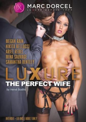 Luxure, The Perfect Wife, Porn DVD, Marc Dorcel, Herve Bodilis, Samantha Bentley, Nikita Belluci, Ariel Rebel, Megan Rain, Mina Sauvage, Feature, Wives