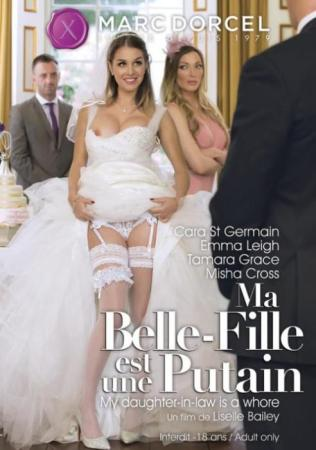 My Daughter-In-Law Is A Whore, Porn DVD, Marc Dorcel, Liselle Bailey, Tamara Grace, Emma Leigh, Misha Cross, Cara Saint-Germain, Threesome, Double Penetration, All Sex, Family Roleplay, Young Females, Weddings