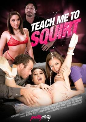 Teach Me To Squirt, Squirter, G-spot orgasm, new squirting trick, Pretty Dirty, Craven Moorehead, Amara Romani, Gabi Paltrova, Abella Danger, Maddy O'Reilly, Xander Corvus, Chad White, Tommy Gunn, Ryan McLane, 18+ Teens, All Sex, Prebooks, Squirting