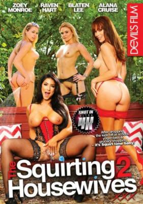 Devil's Film, The Squirting Housewives, Zoey Monroe, Raven Hart, Blaten Lee, Alana Cruise, Adult DVD, All Sex, Cougars, Couples, Cumshots, Squirting, Wives