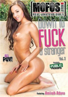 Down To Fuck A Stranger Vol. 2 Porn DVD from MOFOS