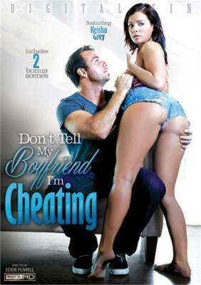 Free Watch Don't Tell My Boyfriend I'm Cheating XXX DVD from Digital Sin.