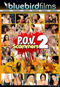 Free Watch and Download P.O.V. Scammers 2 XXX Video Instantly from Bluebird Films