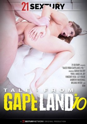 Free Watch and Download Tales From Gapeland 10 XXX Video Instantly from 21 Sextury