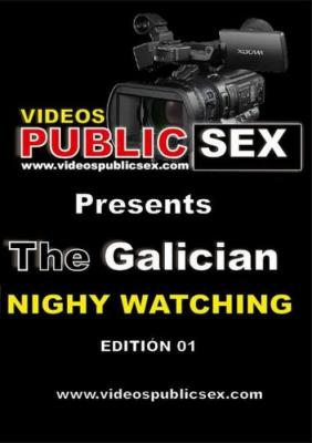 Free Watch and Download The Galician Night XXX Video Instantly from Voyeurismo PublicSex