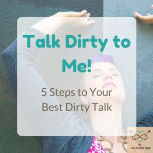 Image: Talk Dirty to Me! 5 Steps to Your Best Dirty Talk