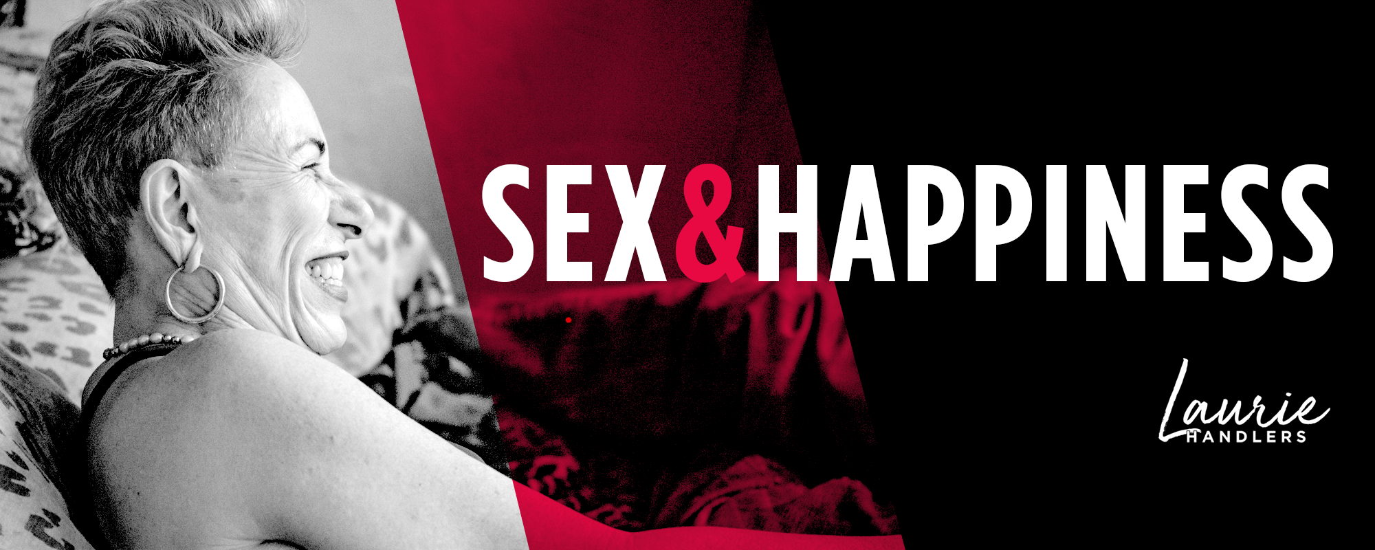 SEx & Happiness with Laurie Handlers