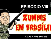 Zumbis em brasília ep 8 – a caça aos zumbis