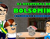 As aventuras do Bolsomini ep 1 -O filosofo e o Baguncismo