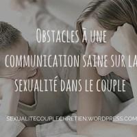 Obstacles à une communication saine sur le sexe dans les couples chrétiens