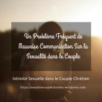 Un Problème Fréquent de Mauvaise Communication Sur la Sexualité dans le Couple