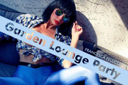 Francesca Felucci Garden Lounge Party
