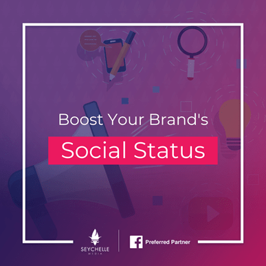 Boost Your Brand's Social Status - Seychelle Media