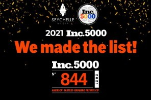 Seychelle Media Ranks No. 844 on the 2021 Inc. 5000 With 3-Year Revenue Growth of 577 Percent