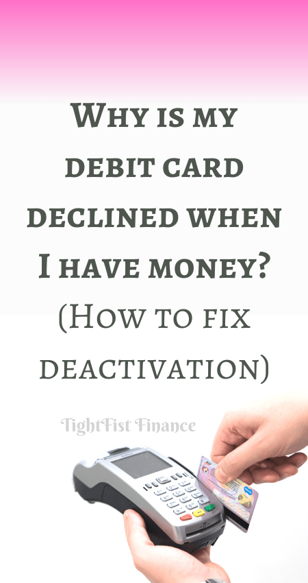 Use a credit card in the meantime if you must. Why Is My Debit Card Declined When I Have Money How To Fix Deactivation
