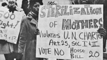 "Women protest the ""sterilization of mothers"" in about 1971 when the women's movement was emboldening women across the country. But while relatively well-off white women were demanding abortion rights, Black women and poor women generally were left alone to fend against sterilization, whether coerced or performed without their knowledge. – Photo: Southern Conference Educational Fund"