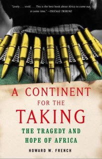 'A Continent for the Taking- The Tragedy and Hope of Africa' by Howard W. French cover