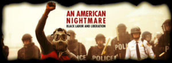 """""""An American Nightmare: Black Labor and Liberation"""" will be transformed from paper to the screen with a Kickstarter campaign to raise money for a seven-part film series co-produced by Deep Dish TV and Cooperation Jackson and directed by Kali Akuno. Please go to Kickstarter and donate as generously as you can before Nov. 7. The theme: 150 years since an end to chattel slavery, anti-Black racism is still a virulent force in the U.S. The cause? The path to liberation?"""