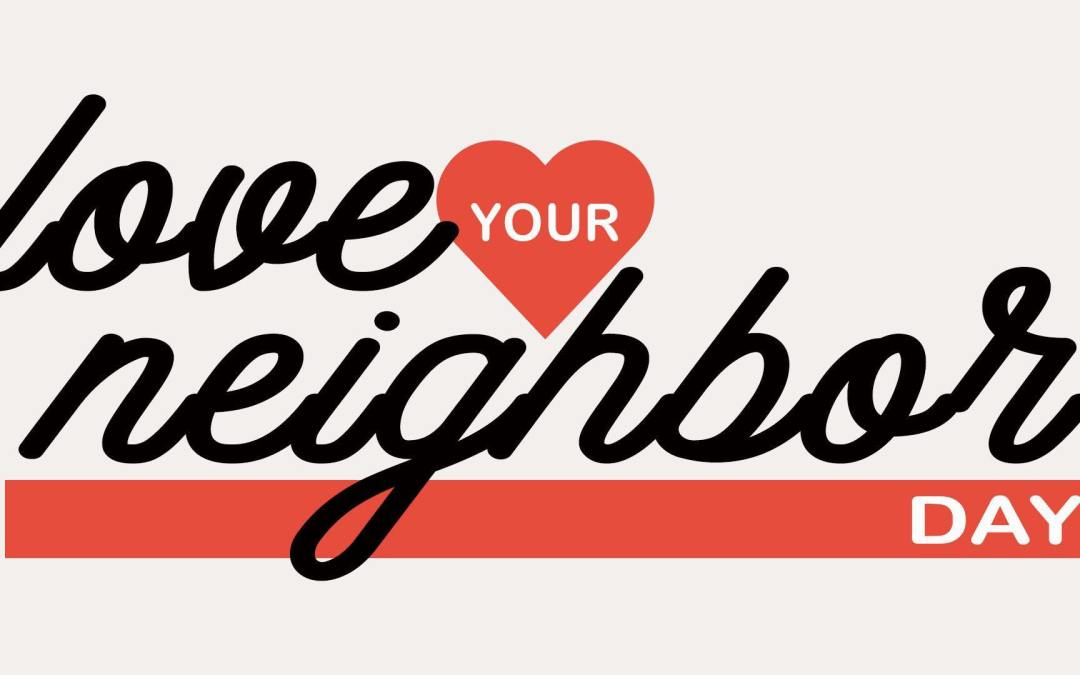 """Love Your Neighbor"" Day"