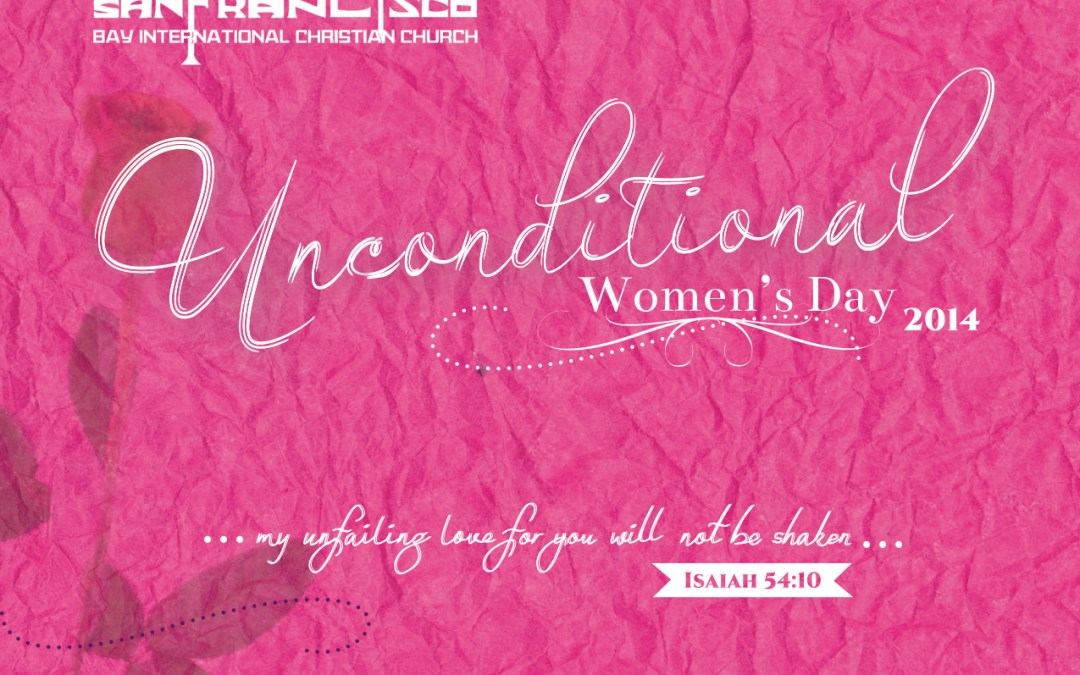 """""""Unconditional"""" – Women's Day, 2014!"""
