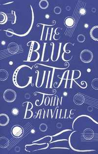 john banville_the blue guitar