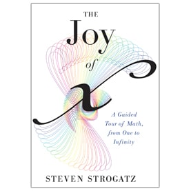 The Joy Of X: A Guided Tour Of Mathematics by Steven Strogatz (book review).