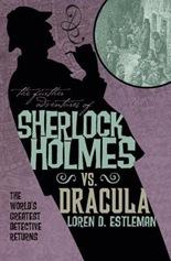 The Further Adventures of Sherlock Holmes - Sherlock Holmes vs. Dracula by Loren D. Estleman (book review).