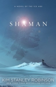 Shaman by Kim Stanley Robinson (book review).