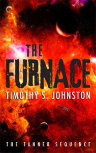 The Furnace (The Tanner Sequence #1) by Timothy S. Johnston (book review).