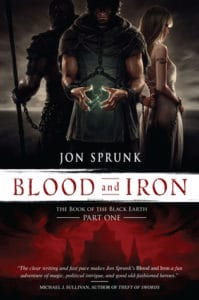 Blood and Iron (The Book of the Black Earth, #1) by Jon Sprunk (book review)