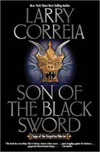 Son of the Black Sword (Saga of the Forgotten Warrior #1) by Larry Correia (book review)