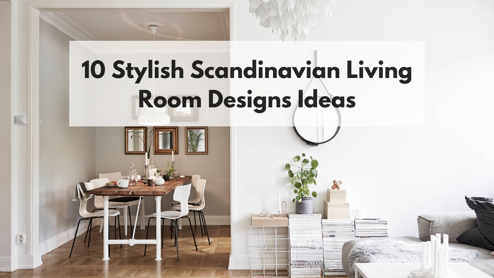 10 Stylish Scandinavian Living Room Designs Ideas Skandinavisk Mobeldesign