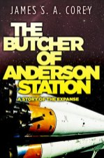 The Butcher of Anderson Station: A Story of the Expanse - James S. A. Corey