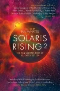 Solaris Rising 2: The New Solaris Books of Science Fiction - Ian Whates