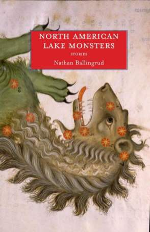 North American Lake Monsters - Nathan Ballingrud