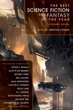 The Best Science Fiction and Fantasy of the Year Volume Seven - Jonathan Strahan