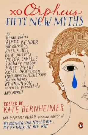 xo Orpheus, Fifty New Myths - Kate Bernheimer
