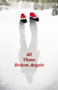 All Those Broken Angels - Peter Adam Salomon