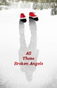 All Those Broken Angels - Peter Adam Salomon